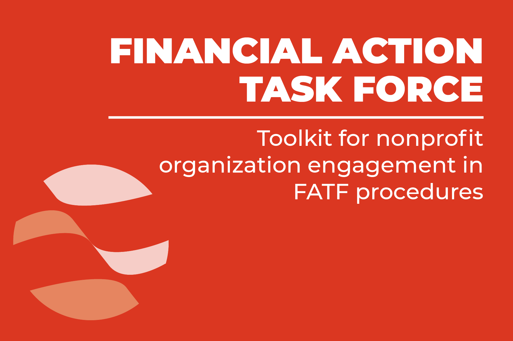 Financial Action Task Force Toolkit: A resource for nonprofit organization engagement in FATF procedures. (Graphic: Jeff Vize/ICNL)